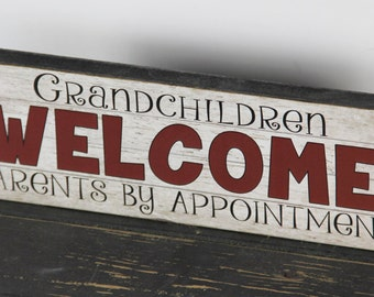 "Wood Block sign ""Grandchildren WELCOME Parents by Appointment"" Funny Grandparent, Grandma gift Primitive signs Home Decor"