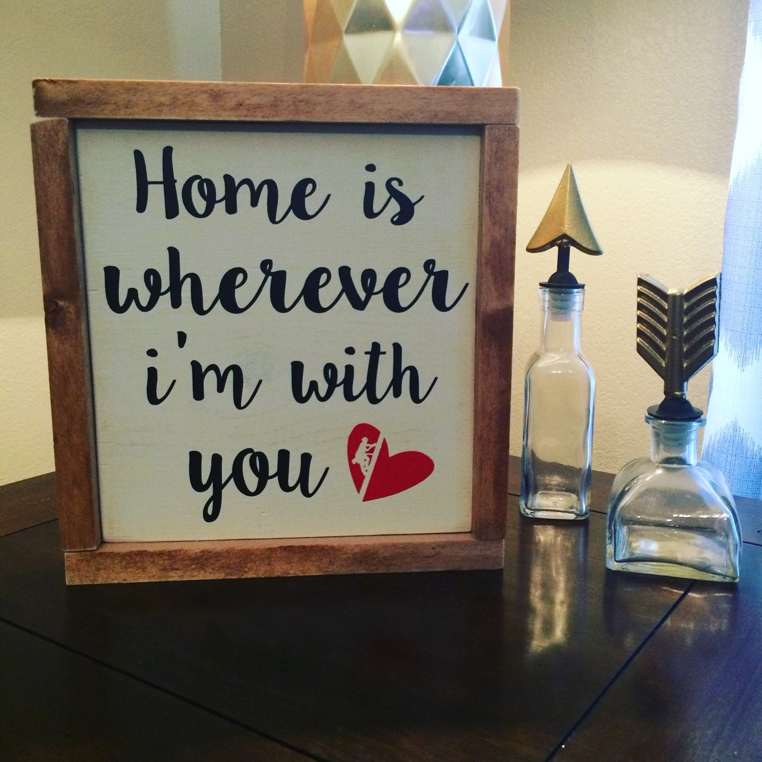 Home Is Wherever I M With You Wood Sign Home Decor: Home Is Wherever I'm With You // Wood Sign