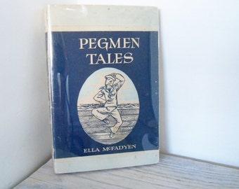 Vintage Pegmen Tales by Ella McFadyen Clothespin Family Junior Library of Australian Books Angus and Robertson 1949 Halstead Press Sydney