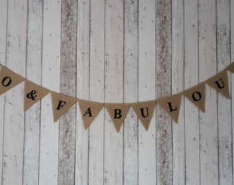 40 & Fabulous Birthday Bunting Banner Vintage Hessian Burlap Rustic 40th party