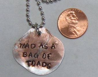 Mad as a bag of toads, hand stamped, necklace key chain, BFF keepsake, gift for him her, distressed copper, smashed penny charm