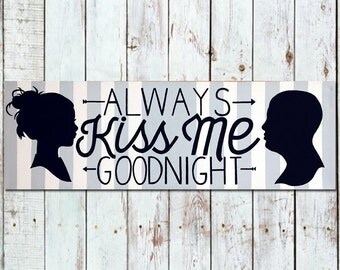 "8x24 Custom Canvas ""Always Kiss Me Goodnight"""