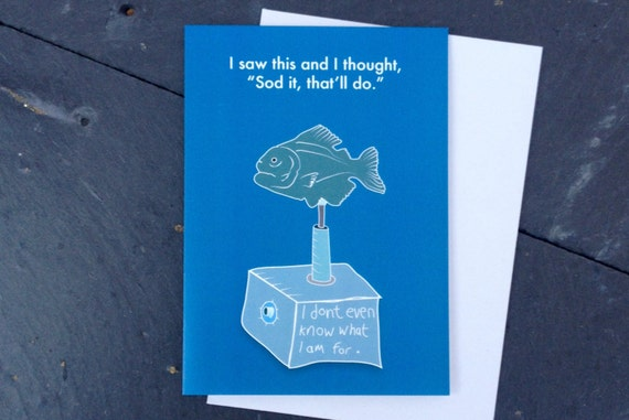 Funny greetings card, funny birthday card, funny xmas card, don't even know what I am greetings card