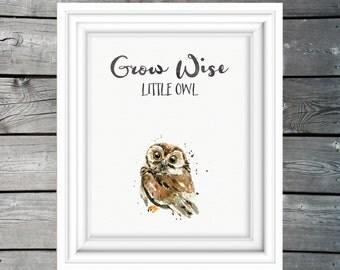 Grow Wise Little Owl Print, Woodland nursery print, watercolor owl art, kids forest animal printable, instant download, cute owl nursery art