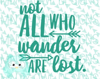 SVG Cut File - Not All Who Wander Are Lost - Free Spirit Quote - Cutting Files - Cricut - Silhouette - Wall Art - Wall Decor