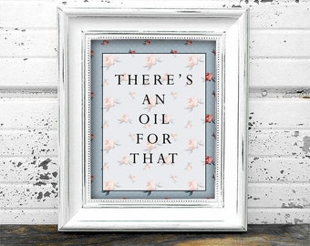 There's an oil for that - Blue Floral - Pink Roses - Essential Oils - Holistic Art - Office Art - Vendor Booth Art