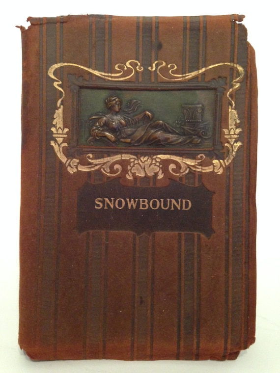 "Antique Leather Book ""SNOWBOUND"" by John Greenleaf Whittier 1907"