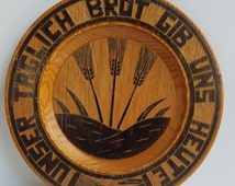 """Wood Bread Plate with Wheat and German Phrase -Taglich Brot Gib Uns Heutel Iunser """"Give Us Our Daily Bread"""""""