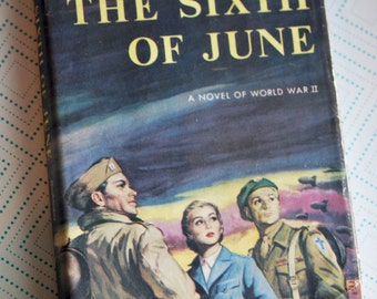 First Edition The Sixth Of June by Lionel Shapiro WW2 World War Two Novel Book 1950s