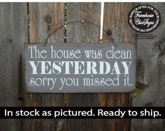 funny home decor, funny house sign, house was clean yesterday, rustic wood sign, rustic home decor, shabby chic sign, shabby chic decor
