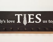 Daddy's Love Ties Us Together - NECKTIE HOLDER - Tie Rack - Dad's Necktie Holder - Gift for Dad - Father's Day Gift - Birthday for Dad