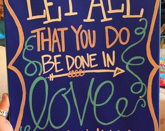Let all that you do