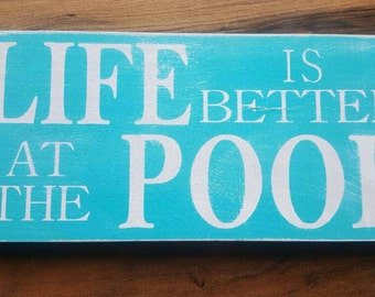 Life is Better at the Pool Wood Sign
