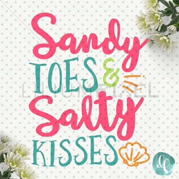 Sandy Toes and Salty Kisses SVG / Phrase SVG by liliumpixelsvg