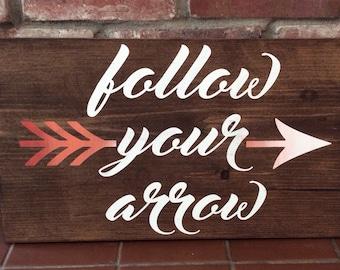 Follow your arrow. Painted wood sign. Wood arrow sign.