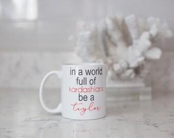 In a world full of kardashians be a taylor mug - cute coffee mug - coffee mug with saying - cute office decor - birthday gift - taylor swift