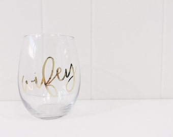 Wifey wine glass//gold foiled// bridal shower gift/bachelorette wine glass/wifey glass/bride glass/wife gift/ wine lover gift/ wine glass/