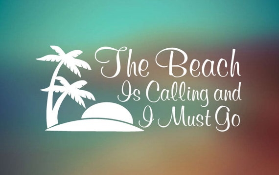 The Beach is Calling and I Must Go Decal Car Sticker - Laptop Decal - Laptop Sticker