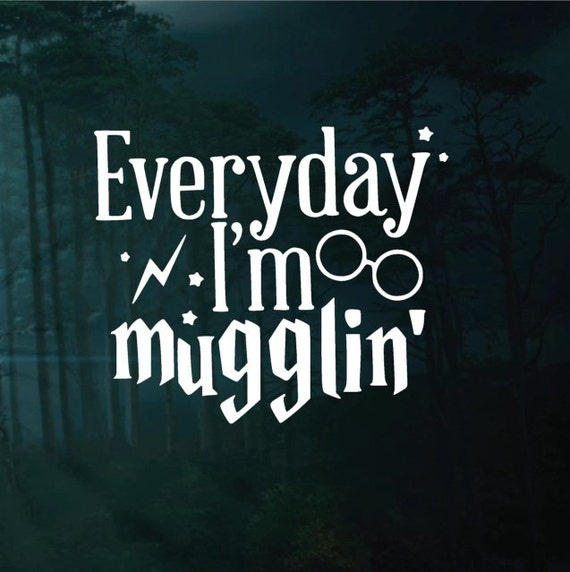 Everyday I'm Mugglin' Harry Potter Decal  -  Car decal Window Sticker - Laptop decal Sticker