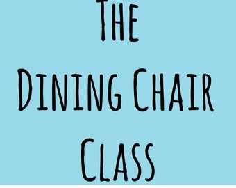 The Dining Chair Class