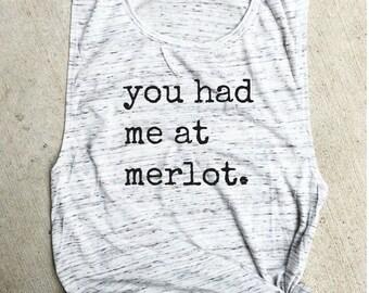 You had me at merlot Muscle Tee, wine tank, wine shirt, wino, workout tank, gym shirt