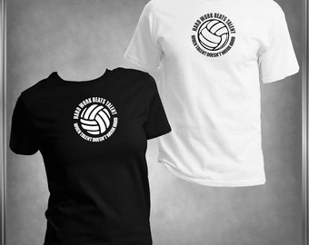 Volleyball, Hard Work Beats Talent,  When Talent Doesn't Work Hard. Spirit Wear T -Shirt, All Adult Sizes XS to 6XL (Color Choices)***