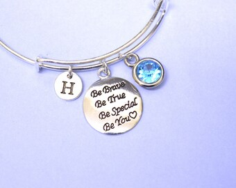 Be your Self Bracelet, Quote bangle, Personalized Gift for daughter, Be Brave Be True Be Special Be you bracelet,