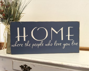 """Home Sweet Home Sign, Family Home Decor, Inspirational Wall Art, Wood Sign, Gift for Mom  - """"HOME where the people who love you live """""""