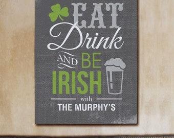 Irish Welcome Wall Canvas, Personalized Irish Welcome Wall Canvas, Eat Drink & Be Irish Canvas
