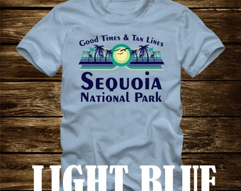 Good Times & Tan Lines SEQUOIA National Park T-Shirt - many colors - adult sizes - mismatched beach ocean coast funny palm redwood tree