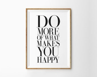 Do More Of What Makes You Happy, Print, Motivational Print, Quote Art Print, Inspirational Quote Print, Wall Decor, Quote