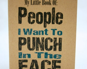 My Little Book of: People I Want to Punch in the Face