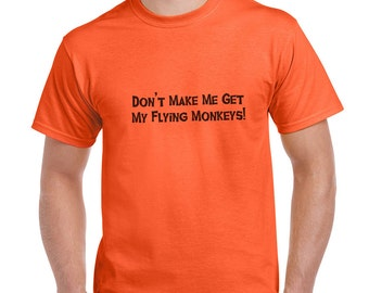 Don't Make Me Get My Flying Monkeys Halloween Costume Funny T-Shirt or Tank Gift