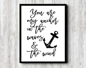 Anchor Quote Printable Wall Art - Inspirational Sign - Monochrome Typography Print - Motivational Poster- Christian Quote- You Are My Anchor