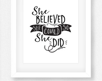 Black and White She Believed She Could So She Did Wall Print - Wall Art Print - Digital Wall Art - Printable Wall Art - Instant Download