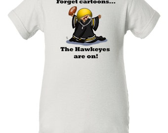 Iowa Hawkeyes Baby Bodysuit, Forget Cartoons the Hawkeyes are On, Iowa Hawkeyes Baby Clothes