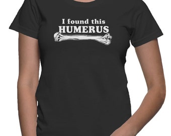 I Found This Humerus Shirt Humorous T-Shirt Medical Shirt School Shirt Science T-Shirt Funny Shirt Bone T-Shirt Graduation Gift Gag Gift