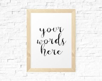 Your Text Here, Custom Quote Print, Typography Poster, Custom Art Print, Personalized Poster, Custom  Print, Wall Art, Printable Poster