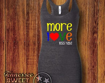 More Love Less Hate, More Love, Gay Pride, Freedom, Love, Women's Tank, Love Tank, Compassion, Rainbow, Spread Love, Women's Clothing