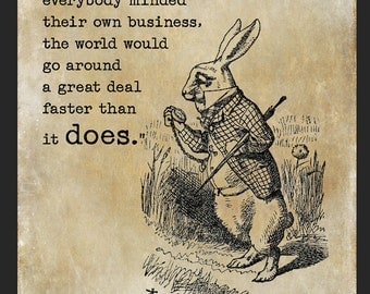 """Vintage Alice in Wonderland Print – """"If everybody minded their own business, the world would go around a great deal faster than it does."""""""