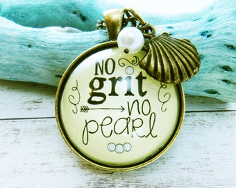 No Grit No Pearl Cowgirl Chic Jewelry Southern Quotes Pendant Motivational Necklace so Don't Quit Teen Girl Necklace True Grit Be Brave