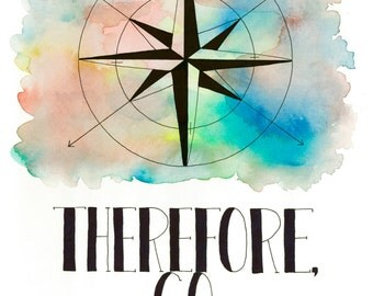 Therefore Go, Matthew 28:19, Watercolor Compass