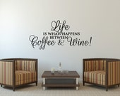 Coffee & Wine Wall Sticker | Funny Wall Decal Quote | Life is what happens between | Cafe Kitchen Wall Decor | Coffee Wine Quote Saying