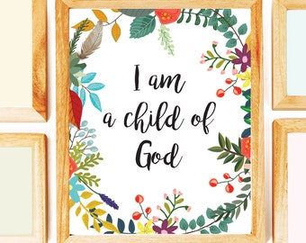 I am a Child of God printable, Floral Quote Wall Decor, Nursery Decor, LDS Quote, Child of God, Nursery Wall Art, Floral Quote Print