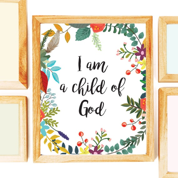 I Am A Child Of God Printable Floral Quote Wall Decor Nursery LDS Art Print