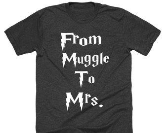 From Muggle To Mrs. Muggles Shirt. Harry Potter shirt. Harry Tee.Bride, wedding,gifts for bride.Harry Potter wedding