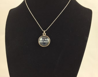 Plays Well with Others (black) Pendant