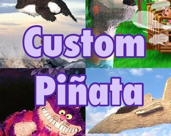 Custom Made to Order Pinata