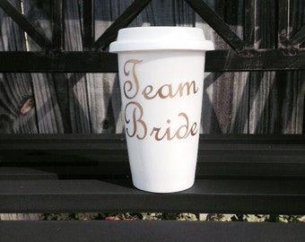 Team Bride Travel Coffee Mug // Bride to Be // Bridesmaids Gifts