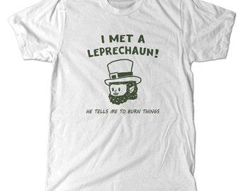 He Tells me to burn things T-Shirt, St. Paddy's day tee, pyromaniac leprechaun